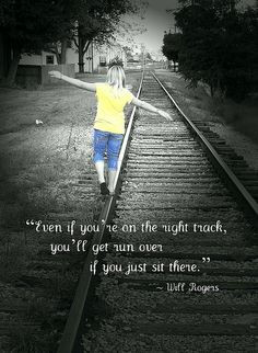 ... local railroad track with an inspirational quote added more quotes ads