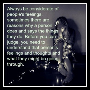 ... you can judge, you need to understand that person's feelings and