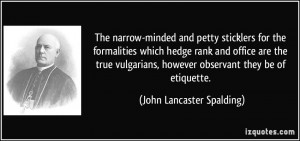 The narrow-minded and petty sticklers for the formalities which hedge ...