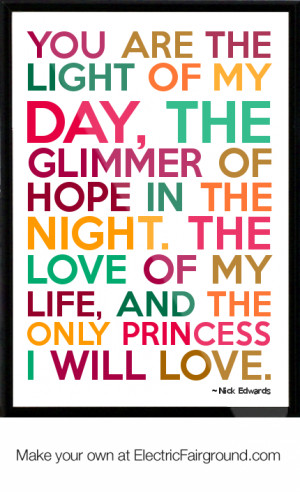 Love My Princess Quotes Nick edwards framed quote