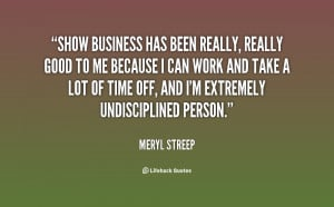 quote-Meryl-Streep-show-business-has-been-really-really-good-56189.png