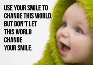 smile is something you can't give away; it always comes back to you.