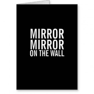 Related Pictures mirror mirror on the wall who s the biggest fool of ...