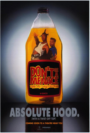 ... Be a Menace to South Central While Drinking Your Juice in the Hood