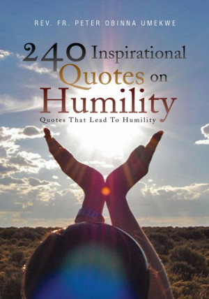 240 Inspirational Quotes On Humility EBOOK