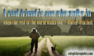 ... in when the rest of the world walks out. ~ Walter Winchell Quotes