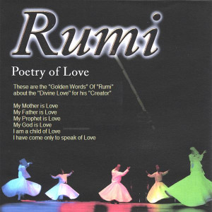 Rumi Golden Words about Love, Rumi Love Quotes, Rumi Quotes on Love