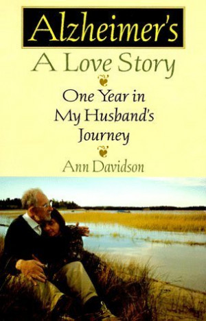 Alzheimer's, a Love Story: One Year in My Husband's Journey
