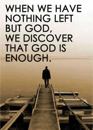 abandoned, discover, god, help me, jesus, lonely, lost, love, nothing ...