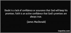 ... God will keep his promises. Faith is an active confidence that God's