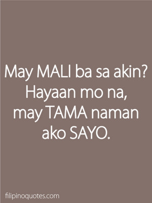 Bitter Quotes About Love And Relationship: May Mali Ba Sa Akin Hayaan ...