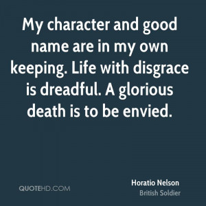 My character and good name are in my own keeping. Life with disgrace ...