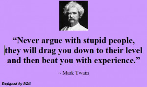 Stupid People Quotes Argue with stupid people