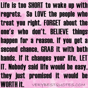 Life quotes life is too short to wake up with regrets.
