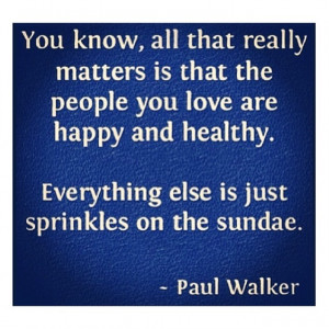 Life.-paulwalkerquote-quote-love-life-family-happy-paulwalker-words ...