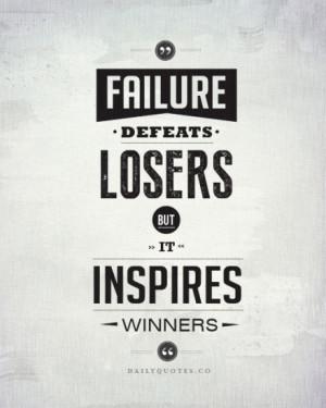 Failure Inspires Winners – Success Quotes