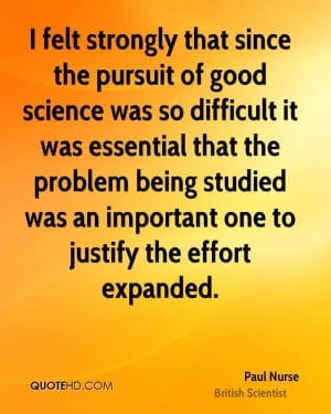 felt strongly that since the pursuit of good science was so ...
