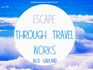 Friday Inspiration - Quotes about Travelling, Exploration and Life