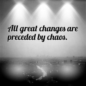 Sayings Quotes, Chaos, Change, Quotes Obsession, Journals Quotes ...