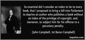 ... offense to a pecuniary penalty. - John Campbell, 1st Baron Campbell