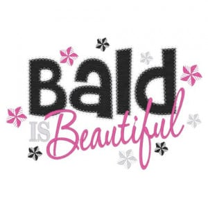 Sayings (3908) Bald Is Beautiful 5x7 £1.90p
