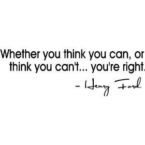 ... you're right. Henry Ford inspirational quote wall art wall decal