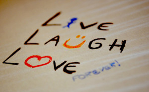 Life hack Quote ~ Live Laugh Love
