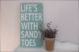 Beach Quote, Wall Art, Life's Better with Sandy Toes, Wood Sign, Quote ...