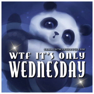 Image Quotes an… Days of the Wee… Wednesday Graph… wtf its only ...
