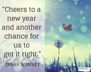 """Cheers to a new year and another chance for us to get it right."""""""