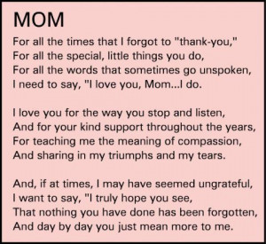 ... that sometimes go unspoken, I need to say, I love you, Mom... I do