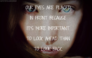 ... eyes girl look ahead the future future present past love love quotes