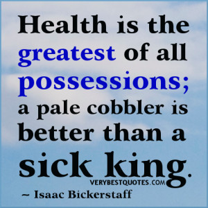 Inspirational quotes about health - greatest possessions quotes