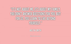 It's not about me, it's about my family. You don't answer questions ...