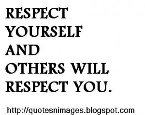 respect-yourself-other-will-respect-you.JPG