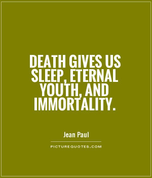 ... Quotes Sleep Quotes Youth Quotes Immortality Quotes Jean Paul Quotes