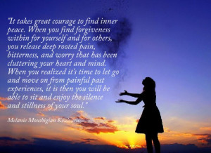 ... Find Inner Peace, When You Find Forgiveness Within For Yourself And