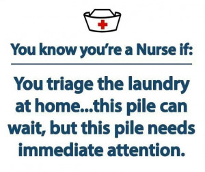 You're a nurse when.....
