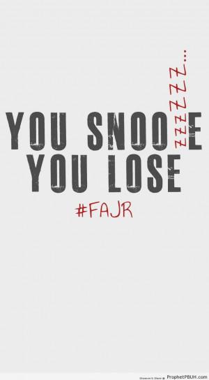 ... You Lose - Islamic Quotes About Salat al-Fajr (Morning or Dawn Prayer