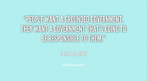 People want a grounded government. They want a government that's going ...