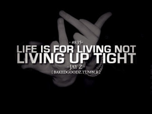 1369423775_life-is-for-living-not-living-up-tight-advice-quote.jpg