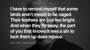 ... to lock them up does rejoice. morgan freeman quotes dead died die deat