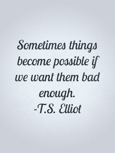 quotes by T.S. Elliot. More