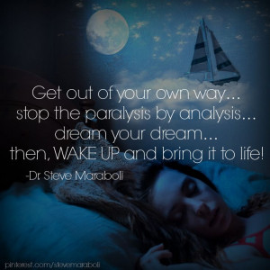 Get out of your own way... #quote Steve Maraboli