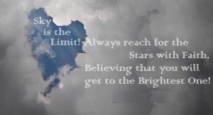 Sky is the limit! Always reach for the Stars with Faith, Believing ...