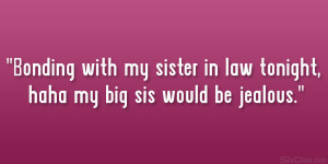 Bonding with my sister in law tonight, haha my big sis would be ...