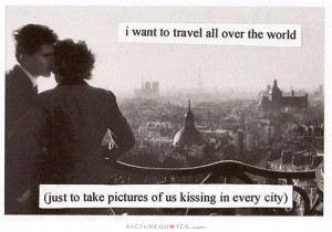 Travel Quotes Kiss Quotes Kissing Quotes