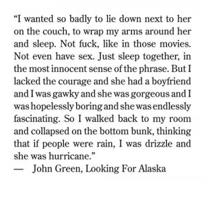 drizzle, john green, looking for alaska, quote, quotes, wow