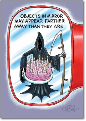 Grim Reaper Candles Objects In Mirror Farther Fun Picture Birthday ...
