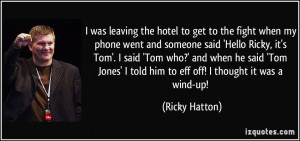 ... -phone-went-and-someone-said-hello-ricky-it-s-ricky-hatton-235415.jpg